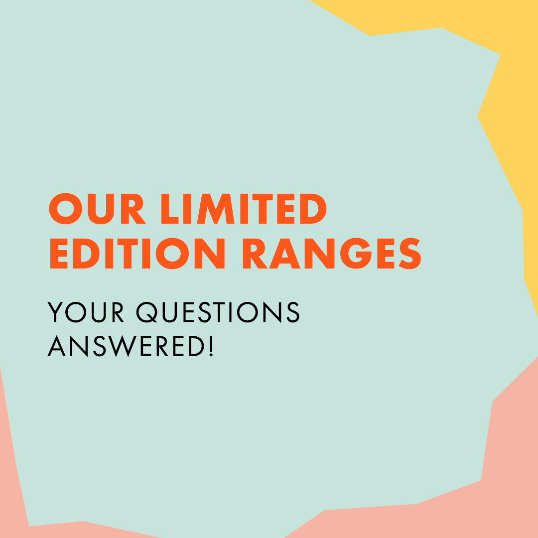 Limited edition ranges: now kinder to you